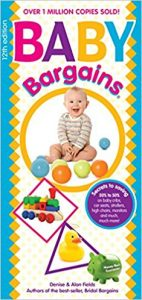 Baby Bargains: Secrets to Saving 20% to 50% on baby cribs, car seats, strollers, high chairs and much, much more
