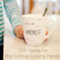 Gift Ideas: For the Coffee Loving Parent
